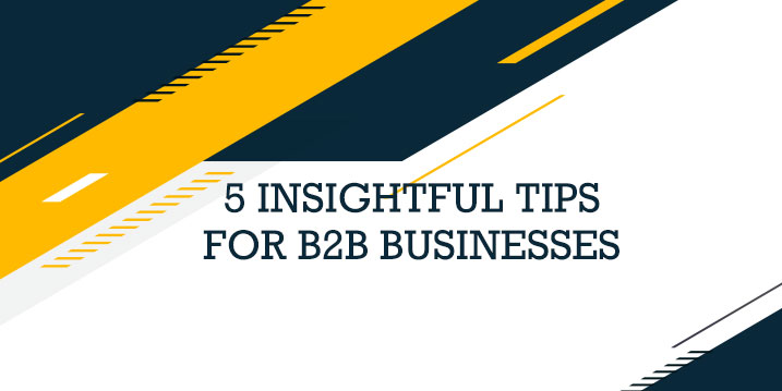 5 Digital Marketing Strategies For B2B Businesses
